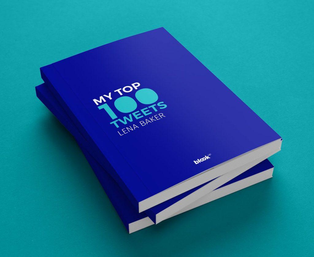 """Twitter book of """"My top 100 tweets"""""""