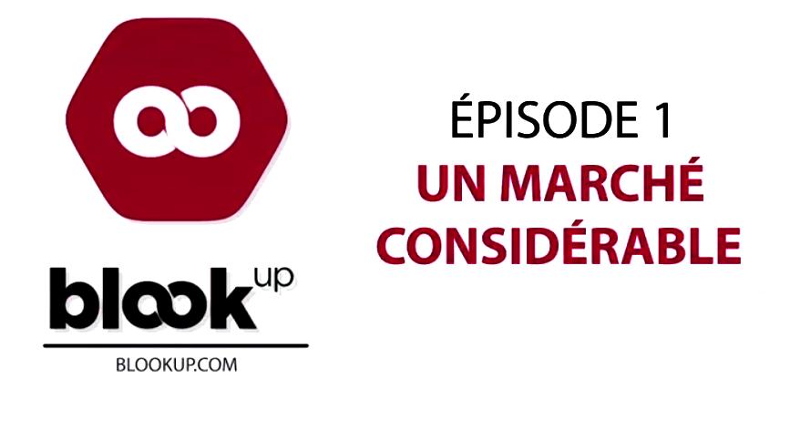 Investir dans BlookUp, épisode 1 : Un marché considérable