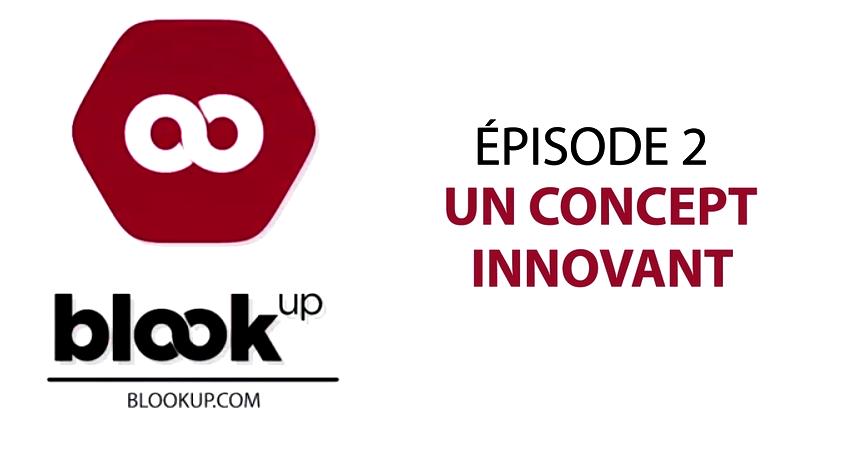 Investir dans BlookUp, épisode 2 : Un concept innovant