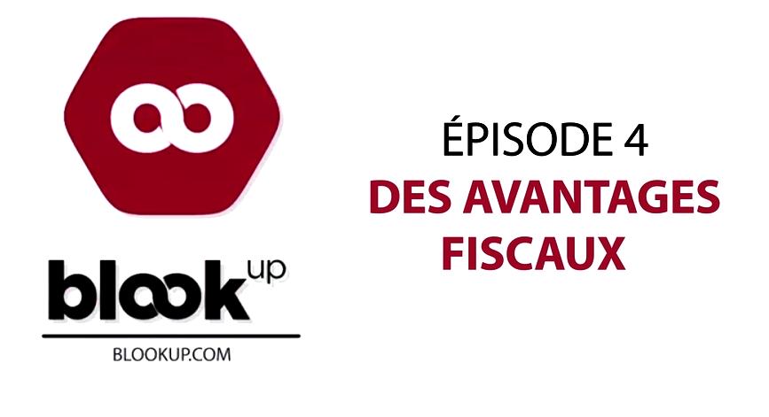 Investir dans BlookUp, épisode 4 : Des avantages fiscaux