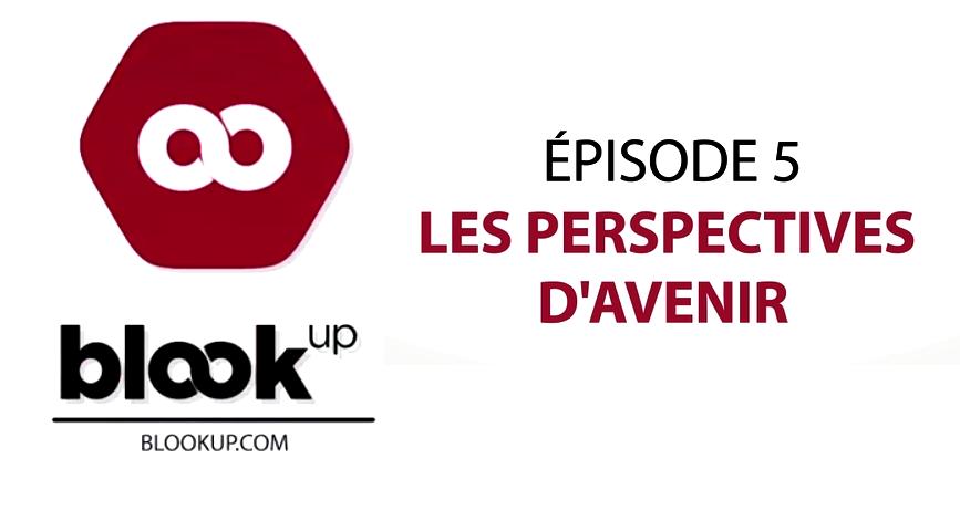épisode 5 : Les Perspectives d'Avenir