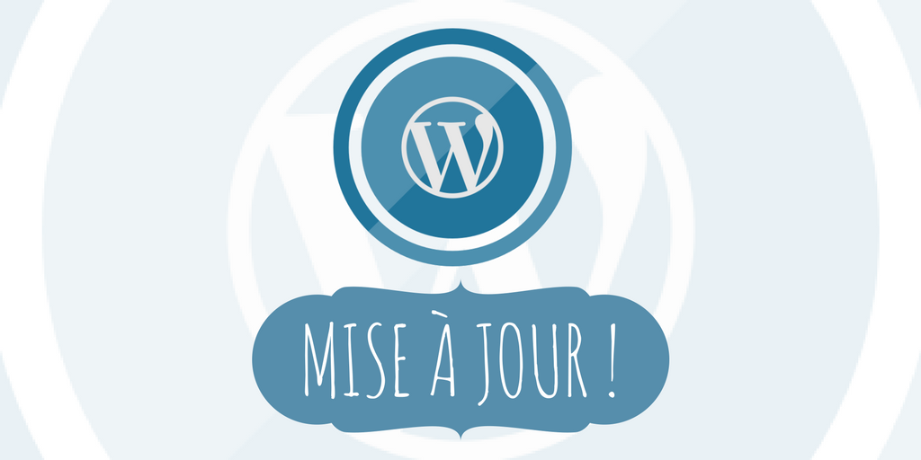 mise à jourd e npotre blog wordpress
