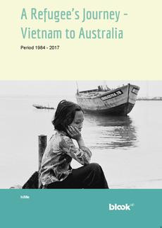 A Refugee's Journey - Vietnam to Australia