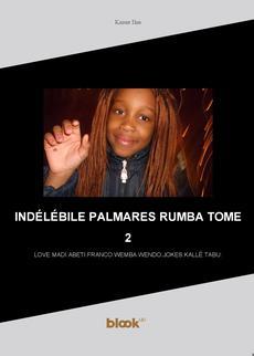 INDÉLÉBILE PALMARES RUMBA TOME 2